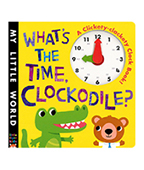 My little World:Whats the time,clockodile? 鱷魚時鐘書圖片